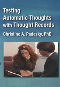 Testing Automatic Thoughts with Thought Records